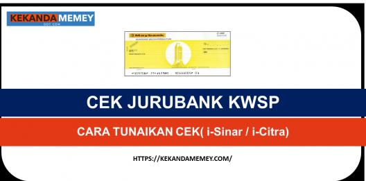 Permalink to CEK JURUBANK KWSP:CARA TUNAIKAN CEK( i-Sinar / i-Citra)